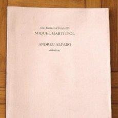 Libros de segunda mano: POEMES MIQUEL MARTÍ I POL. DIBUIXOS ANDREU ALFARO. EDITORIAL DRUÏDA. 1984. 1500 EJEMPLARES.. Lote 157330990