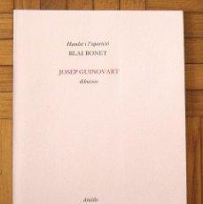 Libros de segunda mano: HAMLET I L'APARICIÓ BLAI BONET. DIBUIXOS JOSEP GUINOVART. EDITORIAL DRUÏDA. 1984. 1500 EJEMPLARES.. Lote 157331398