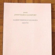 Libros de segunda mano: POEMES JOSEP MARIA LLOMPART. AQUAREL·LES RÀFOLS CASAMADA. EDITORIAL DRUÏDA. 1984. 1500 EJEMPLARES.. Lote 157332246
