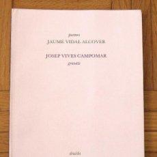 Libros de segunda mano: POEMES JAUME VIDAL ALCOVER. GRAVATS JOSEP VIVES CAMPOMAR. EDITORIAL DRUÏDA. 1984. 1500 EJEMPLARES.. Lote 157333374