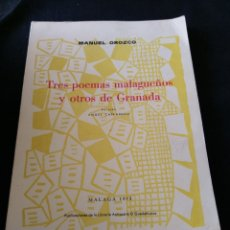Libros de segunda mano: TRES POEMAS MALAGUEÑOS Y OTROS DE GRANADA. MANUEL OROZCO. Lote 157730116