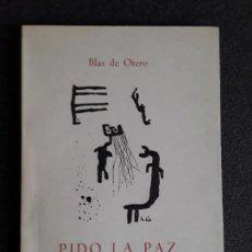 Libros de segunda mano: (POESÍA) BLAS DE OTERO. PIDO LA PAZ Y LA PALABRA.. Lote 157730410