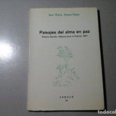 Libros de segunda mano: JOSÉ MARÍA ALONSO GAMO. PAISAJES DEL ALMA. DEDICADO Y FIRMADO POR EL AUTOR. 1ª ED.1976. POESÍA. RARO. Lote 157776666