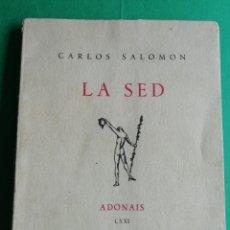 Libros de segunda mano: LA SED-POESIA-CARLOS SALOMON AÑO 1951. Lote 157809134