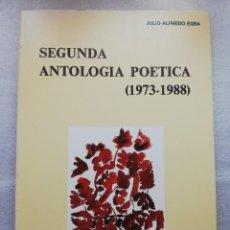 Libros de segunda mano: JULIO ALFREDO EGEA. SEGUNDA ANTOLOGÍA POÉTICA 1.973-1.988. Lote 157990582