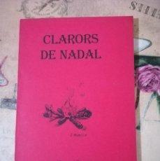 Libros de segunda mano: CLARORS DE NADAL - MANUEL FORASTER - EN CATALÀ. Lote 158142142