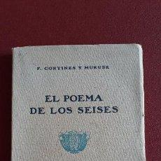 Libros de segunda mano: EL POEMA DE LOS SEISES. F CORTINES Y MURUBE. BARCELONA 1920. Lote 158293106