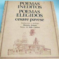 Libros de segunda mano: POEMAS INEDITOS. POEMAS ELEGIDOS. CESARE PAVESE. Lote 158657974