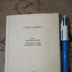 Libros de segunda mano: CARTA A GERTA - FRANCESC GALÍ / LEANDRA E. CLARK - EJEMPLAR DEDICADO Y FIRMADO POR LOS AUTORES.. Lote 158730318