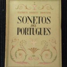 Libros de segunda mano: SONETOS DEL PORTUGUÉS. ELIZABETH BARRETT . EJEMPLAR 366. LIBRERIA MEDITERRÁNEA. BARCELONA 1941.. Lote 158868154