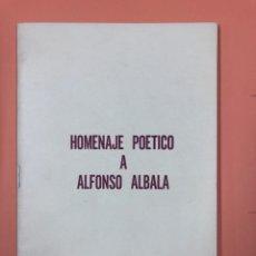 Libros de segunda mano: HOMENAJE POÉTICO A ALFONSO ALBALÁ. CÁCERES 1980.. Lote 159104482