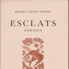 Libros de segunda mano: ESCLATS – POESIES – MOSSÈN ANTON FERRER – 1946. Lote 159280430