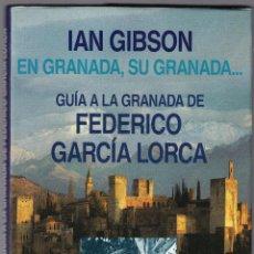 Libros de segunda mano: GUIA A LA GRANADA DE FEDERICO LORCA - IAN GIBSON - ILUSTRADO - PLAZA JANES 1989. Lote 159326766