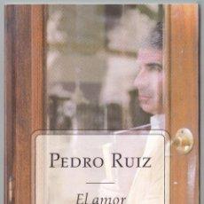 Libros de segunda mano: EL AMOR IMPROPIO - PEDRO RUIZ - PLAZA JANES 1999. Lote 159330550