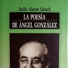 Libros de segunda mano: LA POESÍA DE ÁNGEL GONZÁLEZ / EMILIO ALARCOS LLORACH. OVIEDO : EDICIONES NOBEL, 1996. . Lote 159340266