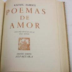 Libros de segunda mano: POEMAS DE AMOR, RAFAEL ALBERTI, DOS GRABADOS DEL AUTOR, 1967, ALFAGUARA, BARCELONA. 26,5X22CM. Lote 159503446