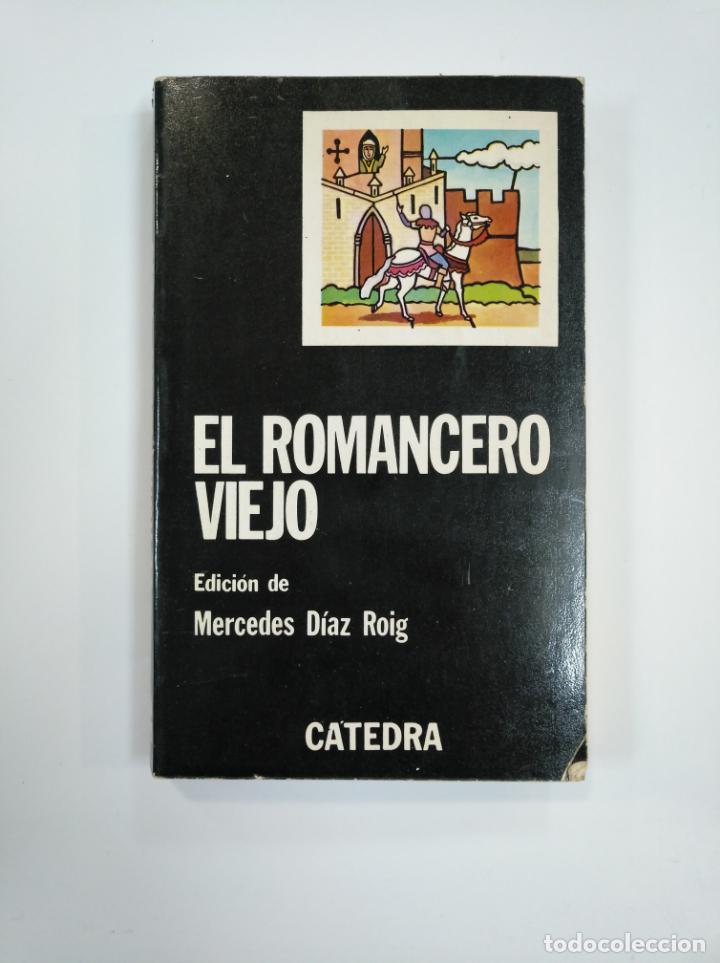 EL ROMANCERO VIEJO. MERCEDES DÍAZ ROIG. EDITORIAL CATEDRA. TDK383 (Libros de Segunda Mano (posteriores a 1936) - Literatura - Poesía)