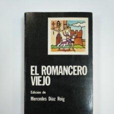 Libros de segunda mano: EL ROMANCERO VIEJO. MERCEDES DÍAZ ROIG. EDITORIAL CATEDRA. TDK383. Lote 159559530