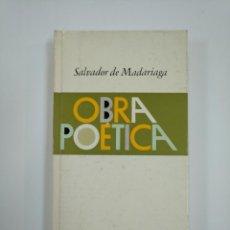 Libros de segunda mano: OBRA POÉTICA. SALVADOR DE MADARIAGA. SELECCIONES DE POESÍA ESPAÑOLA. TDK383. Lote 159559642
