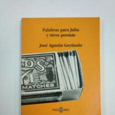 Libros de segunda mano: PALABRAS PARA JULIA Y OTROS POEMAS. - GOYTISOLO, JOSE AGUSTIN. TDK383. Lote 159560810