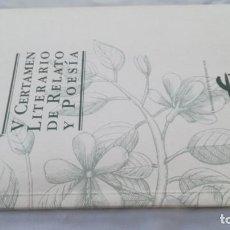 Livros em segunda mão: V CERTAMEN LITERARIO DE RELATO Y POESÍA - IBER CAJA - ZARAGOZA - ARAGON. Lote 159745886