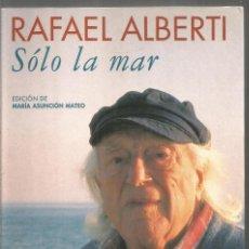 Libros de segunda mano: RAFAEL ALBERTI. SOLO LA MAR. ESPASA CALPE. Lote 159893306