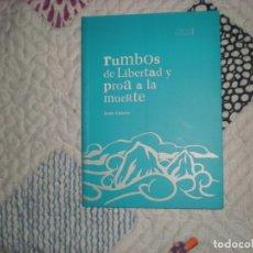 Libros de segunda mano: RUMBOS DE LIBERTAD Y PROA A LA MUERTE;JESÚS CANCIO;CANTABRIA TRADICIONAL 2011. Lote 160024014