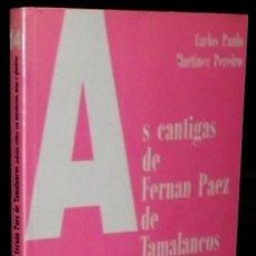 Libros de segunda mano: B3362 - AS CANTIGAS DE FERNAN PAEZ DE TAMALANCOS. EDICION CRITICA. PAULO MARTINEZ PEREIRO. GALICIA.. Lote 160050450