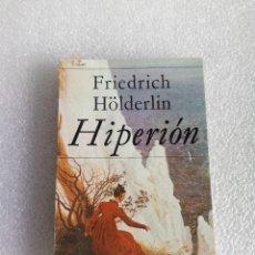 Livres d'occasion: FRIEDRICH HÖLDERLIN - HIPERIÓN, O EL EREMITA EN GRECIA - HIPERIÓN, 1978. Lote 160406770