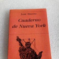 Libros de segunda mano: JOSÉ HIERRO - CUADERNO DE NUEVA YORK - HIPERIÓN, 1999. Lote 160408762