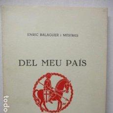 Libros de segunda mano: !! OJO !!! ENRIC BALAGUER I MESTRES - DEL MEU PAIS - DEDICADO Y FIRMADO POR EL AUTOR + UNA CARTA DEL. Lote 160434298