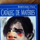 Libros de segunda mano: CATALEG DE MATERIES. BARTOMEU FIOL. EL TALL EDITORIAL. PALMA DE MALLORCA, 1998. Lote 160504630