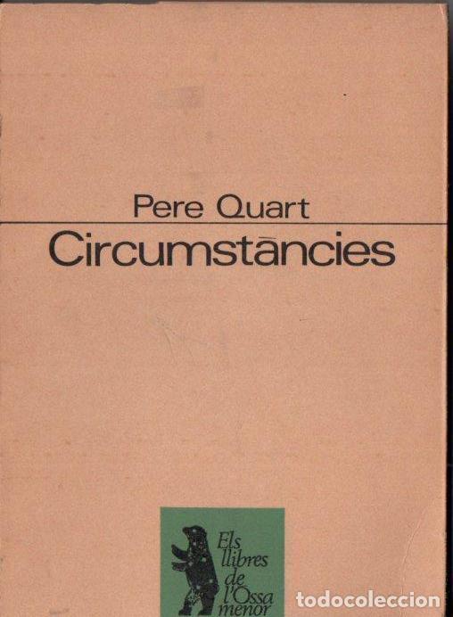 PERE QUART : CIRCUMSTÀNCIES (OSSA MENOR PROA, 1968) EN CATALÁ (Libros de Segunda Mano (posteriores a 1936) - Literatura - Poesía)