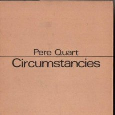 Libros de segunda mano: PERE QUART : CIRCUMSTÀNCIES (OSSA MENOR PROA, 1968) EN CATALÁ. Lote 160652370