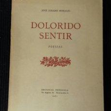 Libros de segunda mano: DOLORIDO SENTIR. JOSÉ JURADO MORALES. EDITORIAL PEÑÍSCOLA 1971. DEDICADO POR EL AUTOR.. Lote 160748750