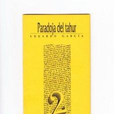 Libros de segunda mano: PARADOJA DEL TAHUR EDUARDO GARCÍA COLECCIÓN LABERINTO DE FORTUNA JOSE Mª PALACIOS EDITOR 1993. Lote 160861806