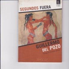Libros de segunda mano: SEGUNDOS FUERA. DE GUILLERMO DEL POZO. FIRMADO Y DEDICADO POR EL AUTOR. Lote 161022838