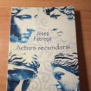 Libros de segunda mano: JOSEP FÀBREGA ACTORS SECUNDARIS. Lote 161172590