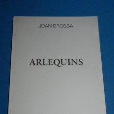 Libros de segunda mano: (M) JOAN BROSSA - ARLEQUINS , ( POESIA VISUAL ) DEDICATORIA AUTOGRAFA DE JOAN BROSSA 1996. Lote 161222498