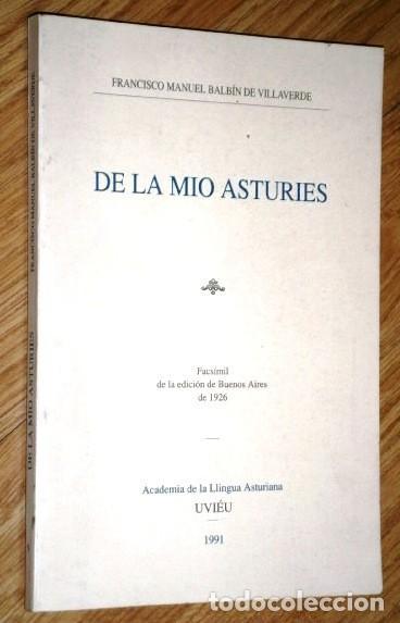 DE LA MÍO ASTURIES POR FRANCISCO MANUEL BALBÍN DE VILLAVERDE DE ACADEMIA LLINGUA EN OVIEDO 1991 (Libros de Segunda Mano (posteriores a 1936) - Literatura - Poesía)