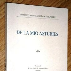 Libros de segunda mano: DE LA MÍO ASTURIES POR FRANCISCO MANUEL BALBÍN DE VILLAVERDE DE ACADEMIA LLINGUA EN OVIEDO 1991. Lote 161278990