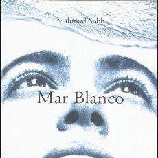 Libros de segunda mano: MAR BLANCO (FIRMADO). Lote 161683718