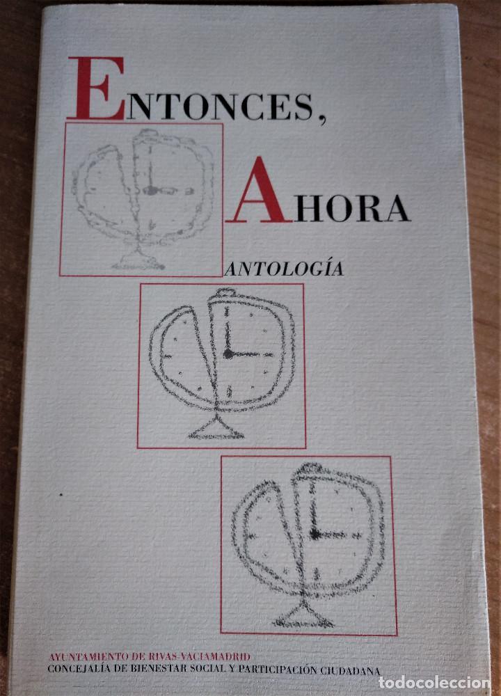 ENTONCES, AHORA, VVAA, ANTOLOGÍA, 2003 (Libros de Segunda Mano (posteriores a 1936) - Literatura - Poesía)