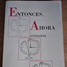 Libros de segunda mano: ENTONCES, AHORA, VVAA, ANTOLOGÍA, 2003. Lote 162018918