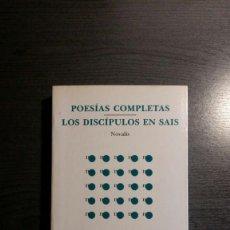 Libros de segunda mano: POESÍAS COMPLETAS / LOS DISCÍPULOS EN SAIS - NOVALIS. Lote 162455634