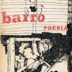 Libros de segunda mano: BARRO. POESIA.- JULIO LLAMAZARES, MERCEDES CASTRO, MIGUEL ESCANCIANO Y JOSÉ CARLÓN. Lote 162470986
