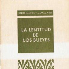 Libros de segunda mano: LA LENTITUD DE LOS BUEYES. JULIO LLAMAZARES: 1ª EDIC-(COLECCION PROVINCIA). Lote 162471326