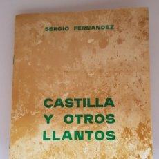 Libros de segunda mano: CASTILLA Y OTROS LLANTOS - SERGIO FERNANDEZ - TDK67. Lote 162398354