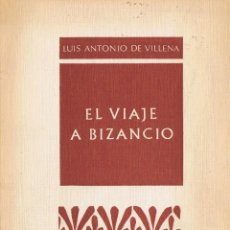 Libros de segunda mano: EL VIAJE A BIZANCIO (LUIS ANTONIO DE VILLENA 1978) . COLECCION PROVINCIA. Lote 162474942