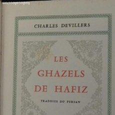 Libros de segunda mano: LES GHAZELS DE HAFIZ. EDITION D'ART H. PIAZZA 1959.. Lote 162643450